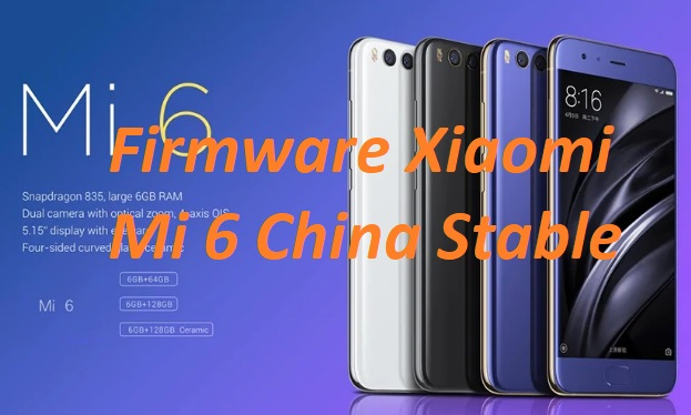 Firmware Xiaomi Mi 6 China Stable