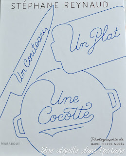 Stéphane Reynaud , Un couteau, un plat, une cocotte
