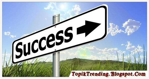 Hal Yang Wajib Kamu Ketahui Untuk Menjadi Orang Yang Sukses