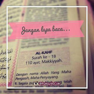 pada malam jum'at jangan lupa membaca surat Al-Kahf surah ke 18 110 ayat makkiyah