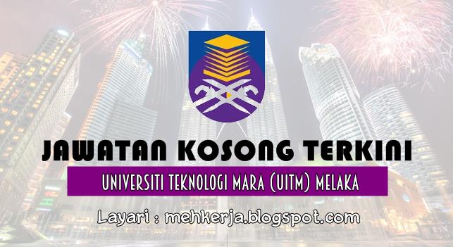 Jawatan Kosong di Universiti Teknologi MARA Melaka
