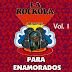 LA ROCKOLA - PARA ENAMORADOS - VOL 1 2 3