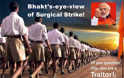 Commander-In-Chief Narendra Modi led the surgical strike from the front! He charged 2.5 km into enemy lines, and valiantly vanquished the evil Pakistani terrorists. Following him were our brave army of patriotic knicker-clad bhakts a.k.a. The Only True Patriots!