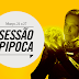 Sessão Pipoca | 21 - 27 de Março de 2016