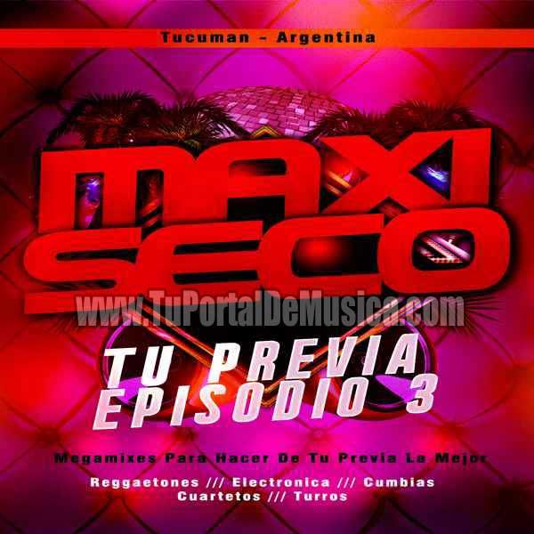 Maxi Seco Tu Previa (Episodio 3) (2017)