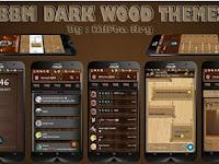 Download BBM Mod Themes Dark Wood v3.3.0.16 Full Fitur Mod Apk Terbaru