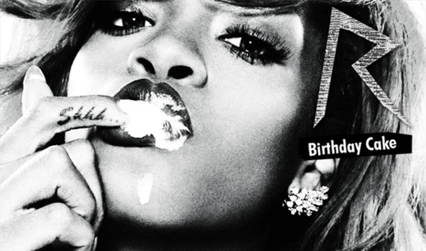 Rihanna Birthday Cake MP3 Video Lyrics