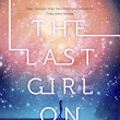 The Last Girl on Earth - Alexandra Blogier