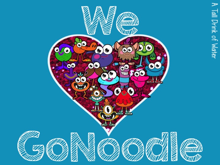 We {heart} GoNoodle!! - Rachel A Tall Drink of Water