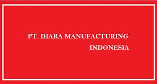 Operator Produksi - PT Ihara Manufacturing Indonesia