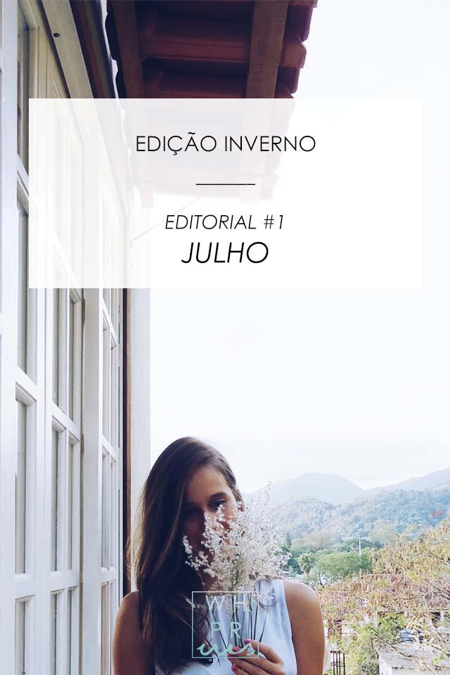 EDIÇÃO INVERNO | EDITORIAL #1, JULHO