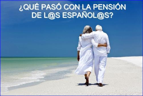 ¿QUÉ PASÓ CON LA PENSIÓN DE L@S ESPAÑOL@S?