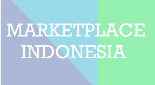 Macam – macam Marketplace Indonesia Terbaik Dalam Ilmu Marketing