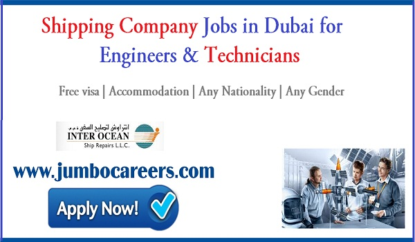 Dubai shipping company jobs for Indians, Dubai jobs with accommodation,