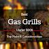10 Best Gas Grills Under $500 (Nov. 2018) -Buying Guide