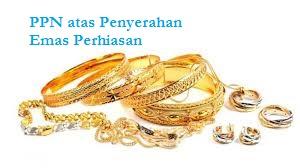 Cara Menghitung PPN untuk Pengusaha Emas Perhiasan