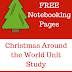 Christmas Around the World Unit Study and Free Notebooking Pages