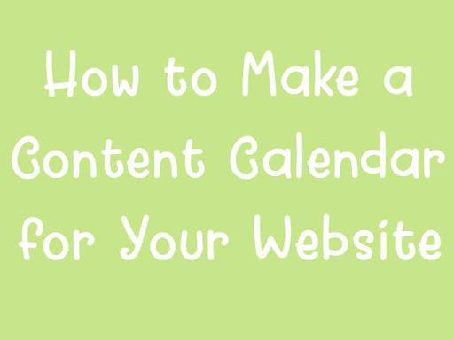 How to Make a Content Calendar for Your Website