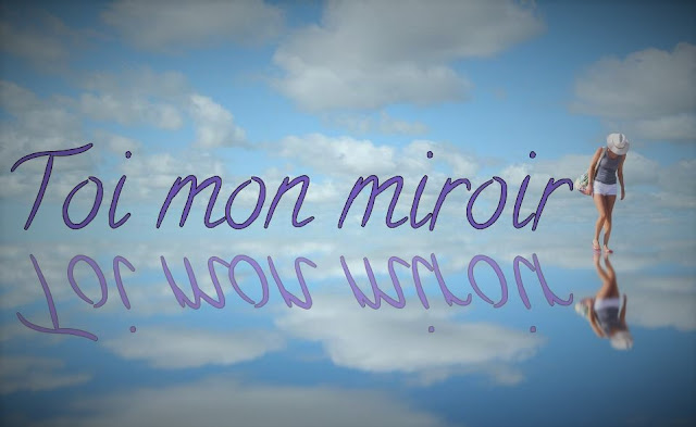 Toi mon miroir po sie d 39 amour for Regard dans le miroir que tu vois
