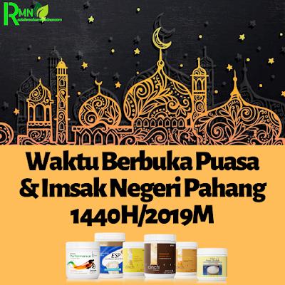 Waktu Berbuka Puasa Dan Imsak Negeri Pahang 2019