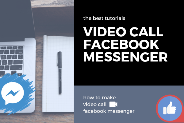 How To Video Chat On Facebook Messenger<br/>