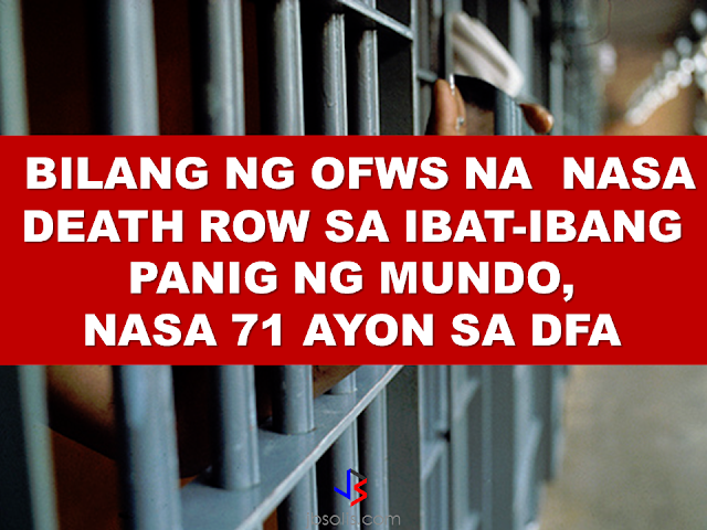 "At least 71 Overseas Filipino Workers (OFWs) are on  Death Row in different parts of the world, according to the Department of Foreign Affairs.  DFA spokesperson Charles Jose said t over the past few years the number has in fact decreased after several death sentences were either suspended or reduced to life sentence.  For example, in China in which a substantial number of cases involving OFWs received death sentences with two year reprieve. ""When the two year reprieve has been consummated, automatically the convict will be removed from Death Row and the sentence will be commuted to life imprisonment,"" Jose said.  In the Middle East,  some of the death row cases  had been reversed because of successful negotiations of  offering blood money. Several of these cases are not known to the media and  public knowledge because the  blood money was raised  via donations and not being provided by the government. According to Jose, the execution of tghe OFW in Kuwait, Jakatia Pawa, 44, was the first death sentence of an OFW to be carried out in a foreign land for quite a long time.   Another OFW in Kuwait is scheduled for execution. Elpidio Lano, reportedly killed a fellow Filipino, Nilo Macaranas, an engineer working in Kuwait.  A day after the execution of Jakatia Pawa, DOLE Secretary Silvestre Bello III went to Kuwait to check on the situation of Lano and to visit Pawa's grave as well.   Lano was found guilty over killing Nilo Macaranas, 50,  over alleged jealousy on  June 17, 2014. According to the landlady, Lano has a quarrel with her partner only known by the name Xylene. Xylene wanted  to break up with Lano after learning that he has another girlfriend. Lano became jealous of Macaranas accusing him of sending text messages to his partner leading to confrontation and stabbing."