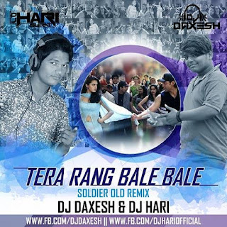 Download-Tera-Rang-Bale-Bale-Soldier-Old-Remix-Dj-Daxesh-Dj-Hari-Surat-Indiandjremix-Latest-Songs