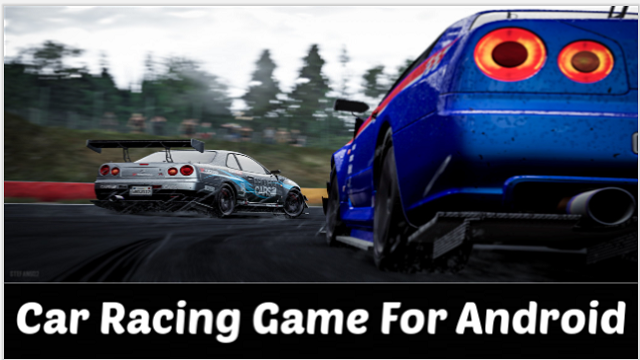 Best Car Racing Games For Android With High-Graphics