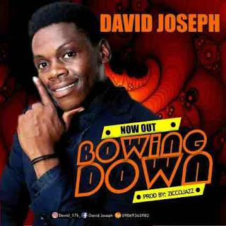 David Joseph Bowing Down