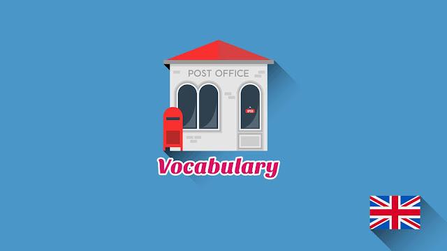 Kosakata Bahasa Inggris Kantor Pos dan Pengiriman Disertai Gambar Dan Pronunciation