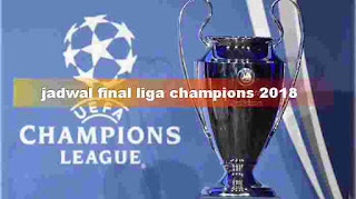Jadwal final liga champions 27 mei 2018 Real madrid vs Liverpool