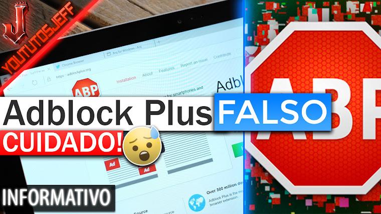 Adblock Plus FALSO - Cuidado