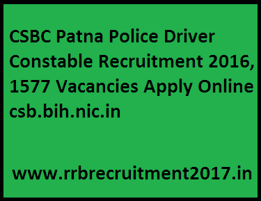 CSBC Patna Police Driver Constable Recruitment 2016