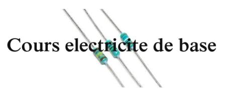 electronique et electricite cours electricite de base. Black Bedroom Furniture Sets. Home Design Ideas