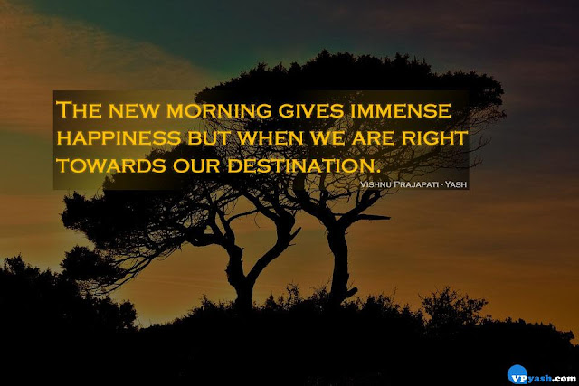 The new morning gives immense Happiness Inspiring Quotes