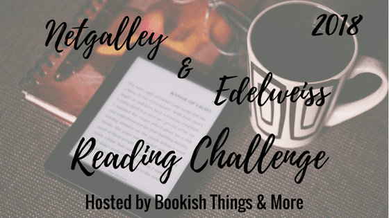 "2018 Netgalley & Edelweiss Reading Challenge"" width="