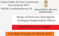 Union Public Service Commission Recruitment 2017– Combined Geo-Scientist and Geologist Examination