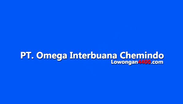 Lowongan Kerja PT. Omega Interbuana Chemindo Jababeka Cikarang Mei 2018