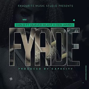 Download Audio | Dan B ft Quaver Mlast x Odii - Fyade