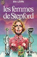 Ira Levin Les femmes de Stepford J'ai lu