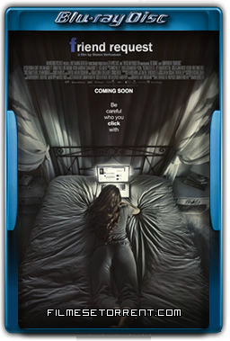 Friend Request Torrent 2016 720p e 1080p BluRay Dublado