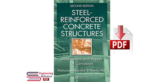 Download Steel Reinforced Concrete Structures Assessment and Repair of Corrosion Second Edition by Mohamed El-Reedy pdf