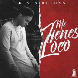 Kevin Roldan - Me Tienes Loco
