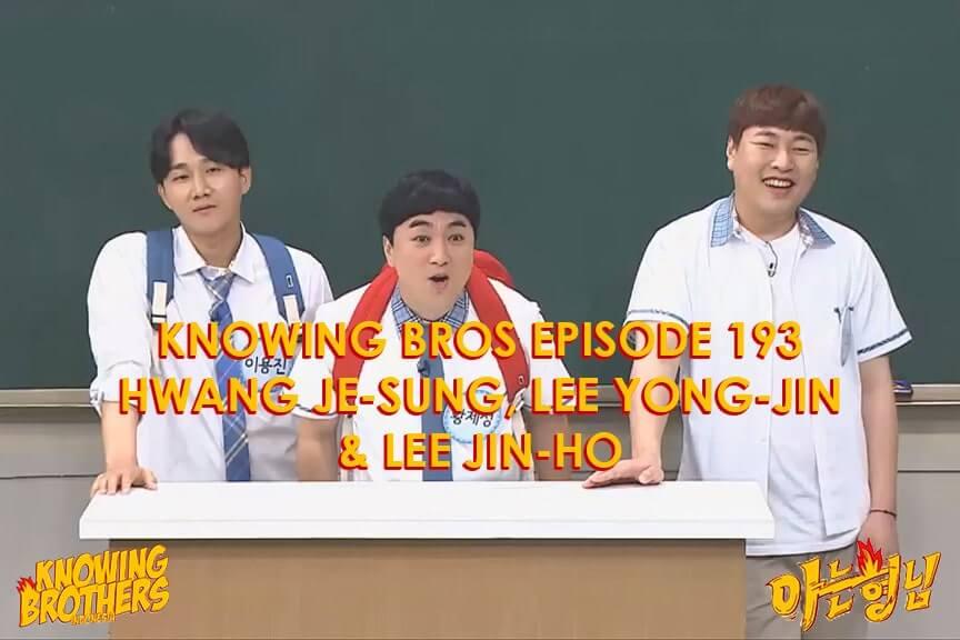 Nonton streaming online & download Knowing Brothers episode 193 bintang tamu Hwang Je-sung, Lee Yong-jin & Lee Jin-ho sub Indo