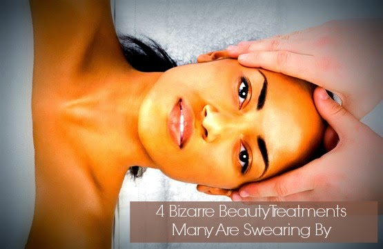 4 Bizarre Beauty Treatments Many Are Swearing By!