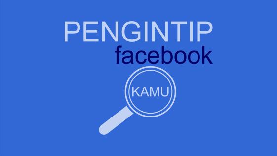 Mau tau siapa yg sering intip facebook Mu? ini caranya