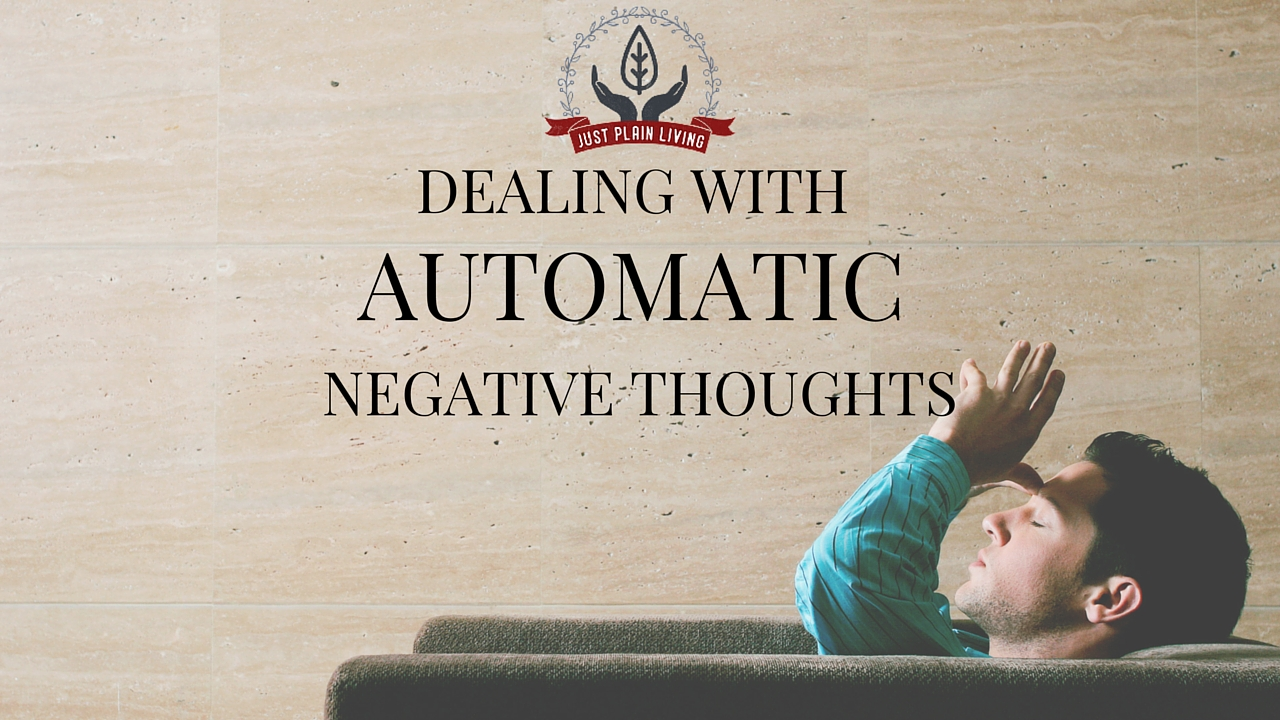 Automatic negative thoughts - learn what they are and to stop them in their tracks!