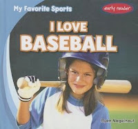 bookcover of I LOVE BASEBALL (My Favorite Sports) by Ryan Nagelhout