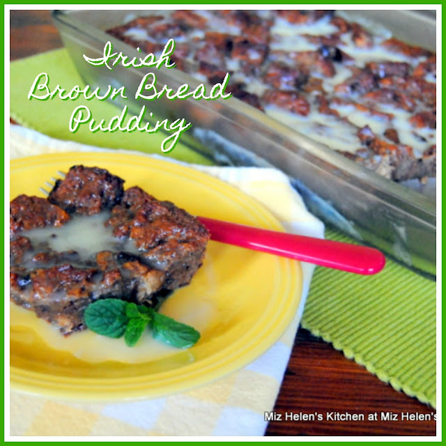 Irish Brown Bread Pudding at Miz Helen's Country Cottage