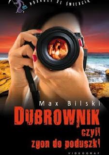 """Max Bilski, """"Dubrownik, czyli zgon do poduszki"""""""